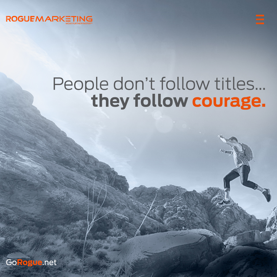 courage rogue marketing quotable