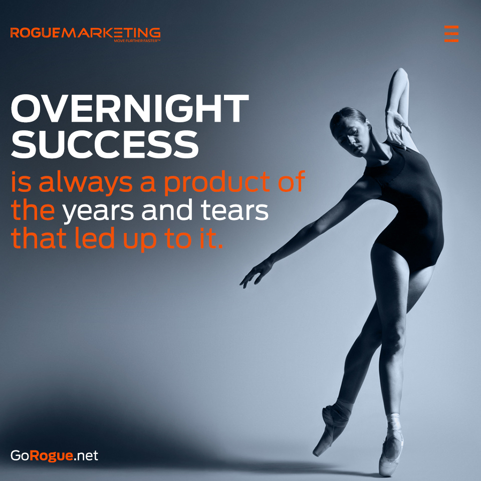 overnight success rogue marketing quotable