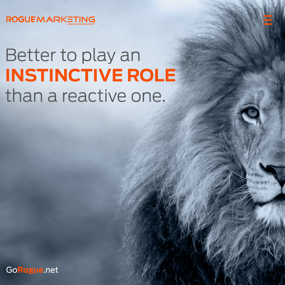 instinctive rogue marketing quotable