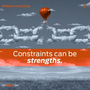 Constraints Can Be Strengths - Strategic Marketing