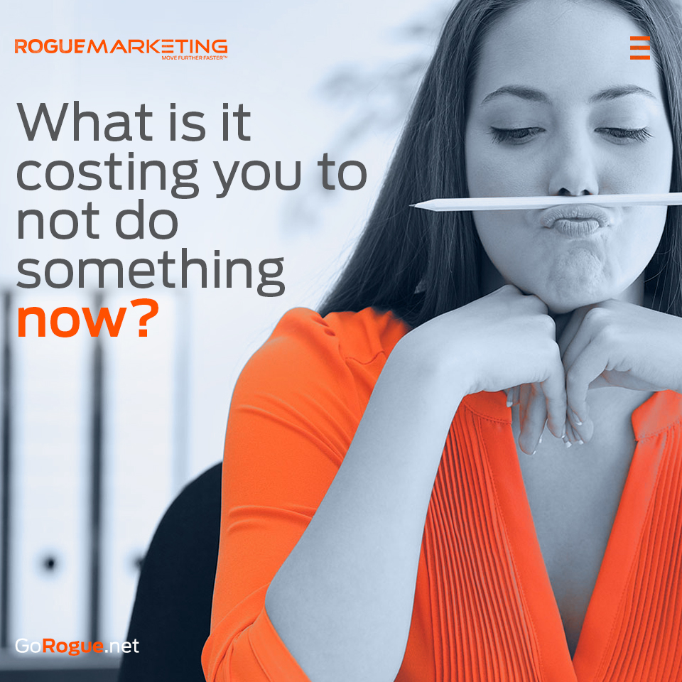 what is it costing you to not do something now quotable