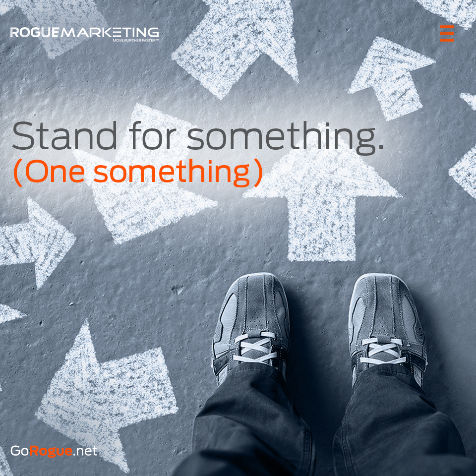 stand for one something rogue marketing quotable