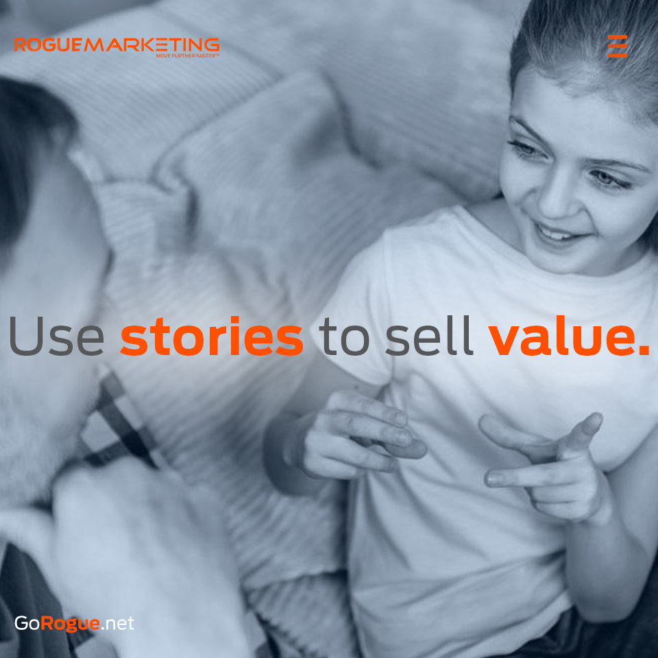 Use stories to sell value