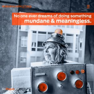 no one dreams of doing something mundane - digital marketing
