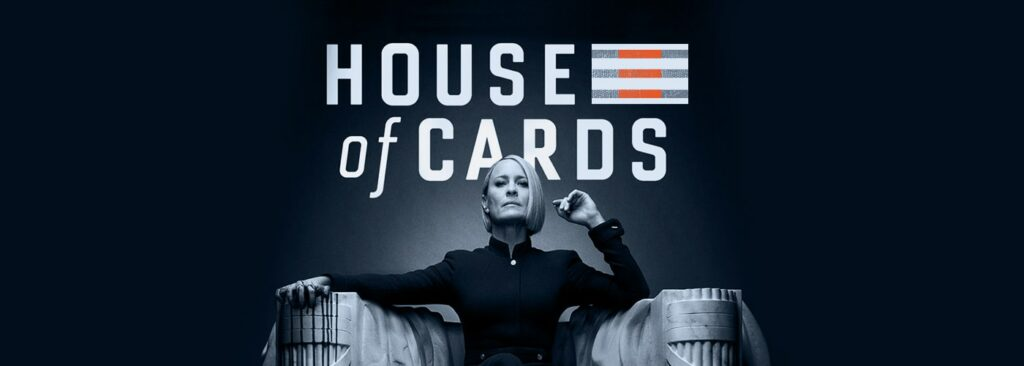 More than a House of Cards